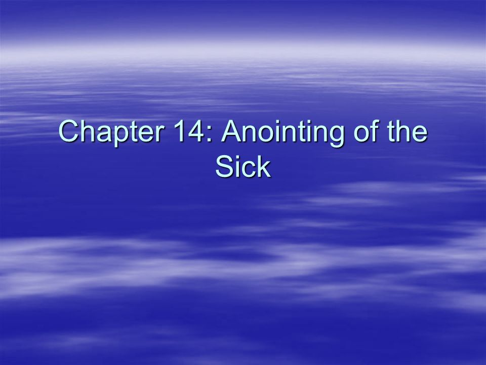 Chapter 14: Anointing of the Sick