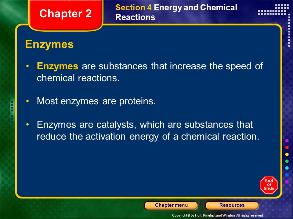 Copyright © by Holt, Rinehart and Winston. All rights reserved. ResourcesChapter menu Activation Energy and Chemical Reactions Section 4 Energy and Ch
