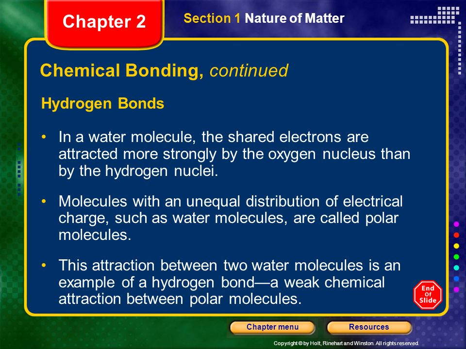 Copyright © by Holt, Rinehart and Winston. All rights reserved. ResourcesChapter menu Covalent Bonding Section 1 Nature of Matter Chapter 2