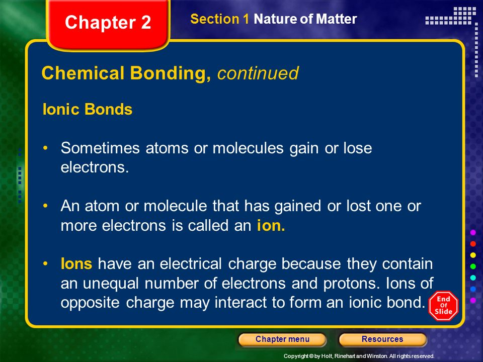 Copyright © by Holt, Rinehart and Winston. All rights reserved. ResourcesChapter menu Hydrogen Bonding Section 1 Nature of Matter Chapter 2