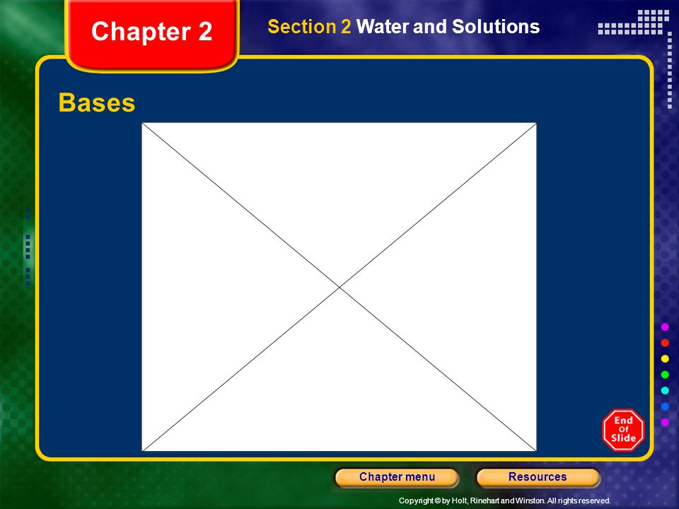 Copyright © by Holt, Rinehart and Winston. All rights reserved. ResourcesChapter menu Aqueous Solutions, continued Acids and Bases Compounds that redu