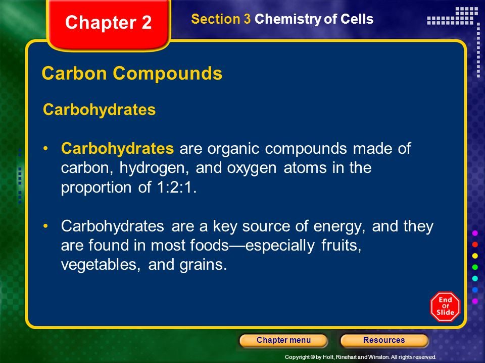 Copyright © by Holt, Rinehart and Winston. All rights reserved. ResourcesChapter menu Section 3 Chemistry of Cells Objectives Summarize the characteri