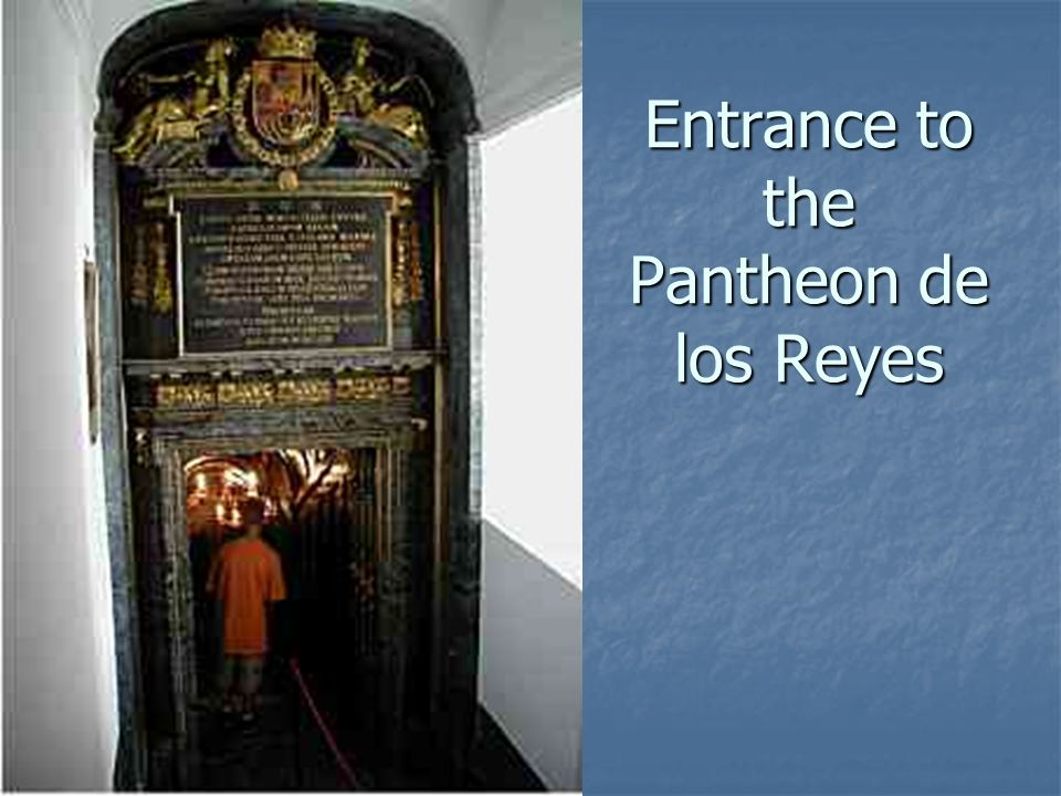 Entrance to the Pantheon de los Reyes
