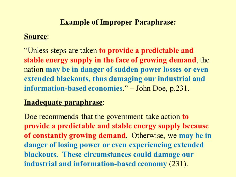 Paraphrase Help Make sure you understand its meaning Write down main idea in your own words on a note card Reread Make sure you have not kept the same structure or merely changed a few words