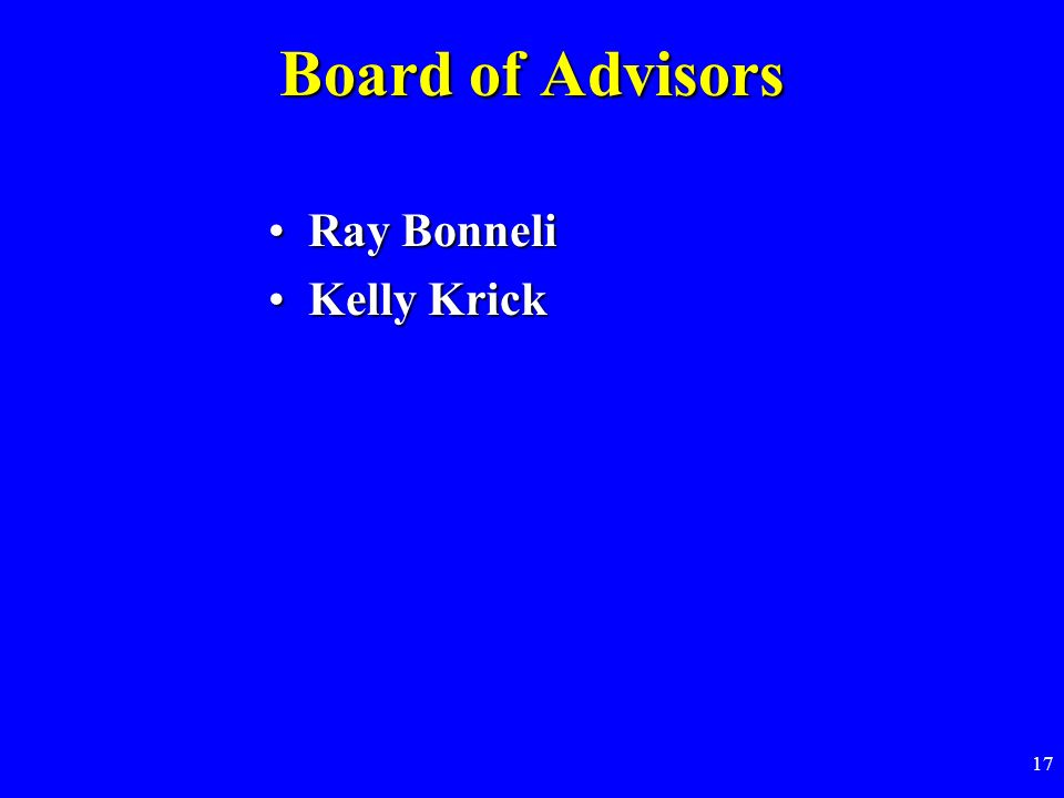 17 Board of Advisors Ray BonneliRay Bonneli Kelly KrickKelly Krick