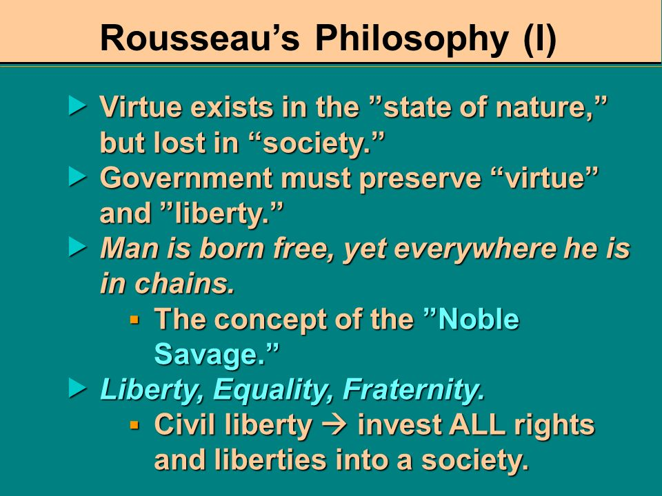 Jean Jacques Rousseau (1712-1778) A Discourse on the Sciences and Arts, 1750 A Discourse on the Sciences and Arts, 1750 Emile, 1762. Emile, 1762. The
