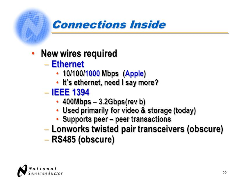 22 Connections Inside New wires required New wires required – Ethernet 10/100/1000 Mbps (Apple) 10/100/1000 Mbps (Apple) Its ethernet, need I say more
