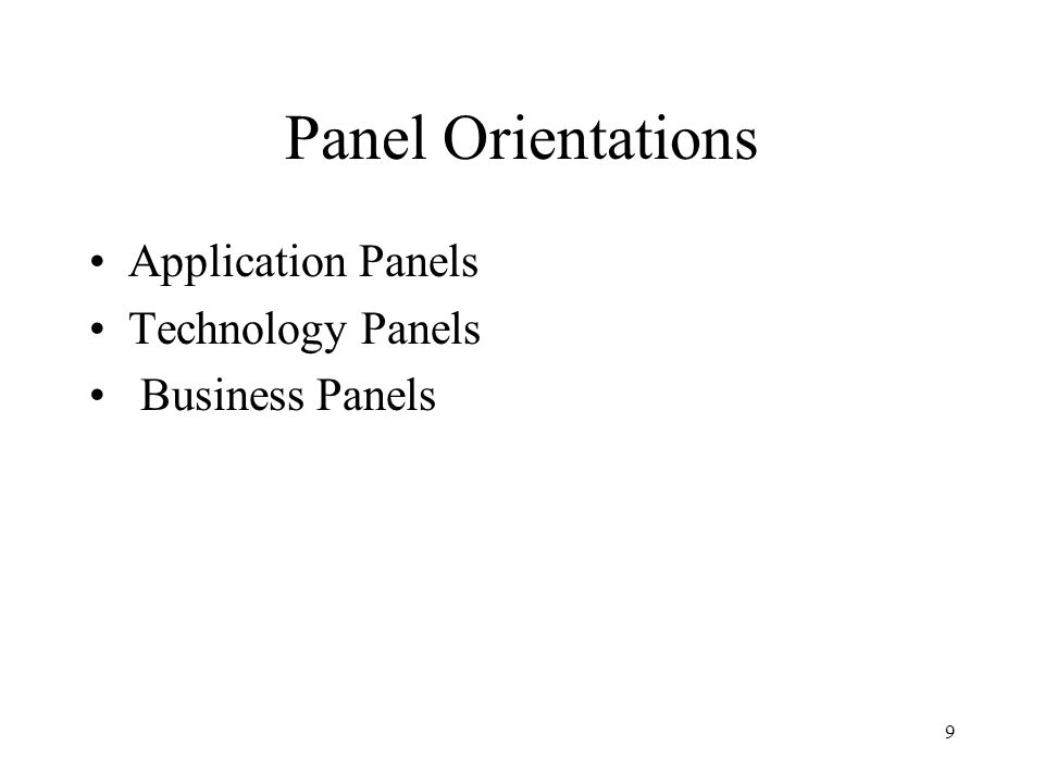 9 Panel Orientations Application Panels Technology Panels Business Panels