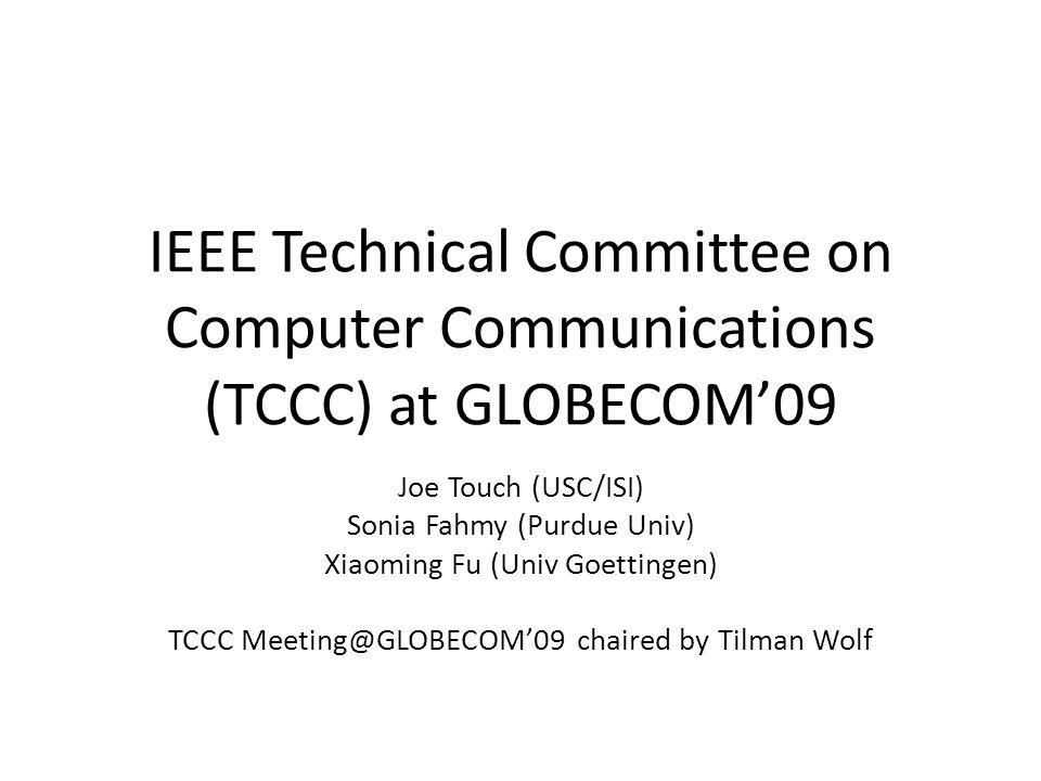 Agenda CCW09 Status Election Recent results – Endorsement procedure TCCC re-cert Upcoming events – Membership advancement – DL nominations – INFOCOM10, CCW10, etc April 21, 20092