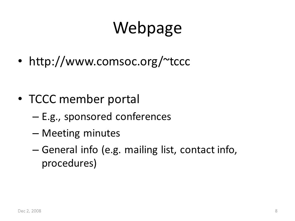 Webpage   TCCC member portal – E.g., sponsored conferences – Meeting minutes – General info (e.g.