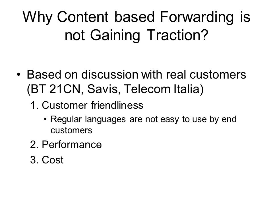 Why Content based Forwarding is not Gaining Traction.