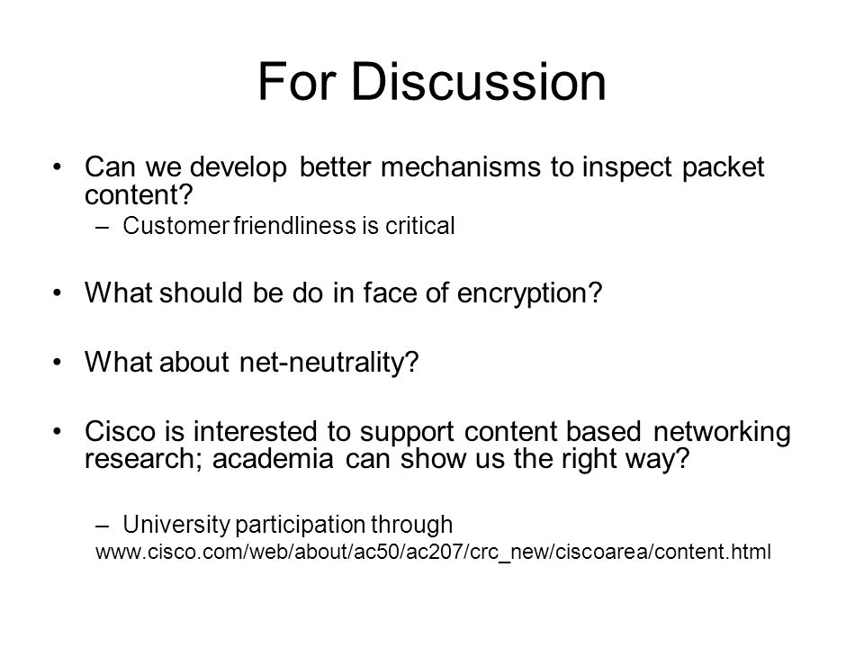 For Discussion Can we develop better mechanisms to inspect packet content.