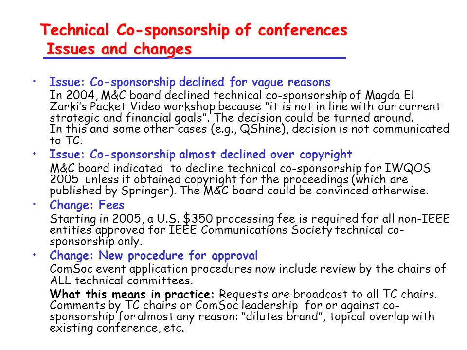 Technical Co-sponsorship of conferences Issues and changes Issue: Co-sponsorship declined for vague reasons In 2004, M&C board declined technical co-s