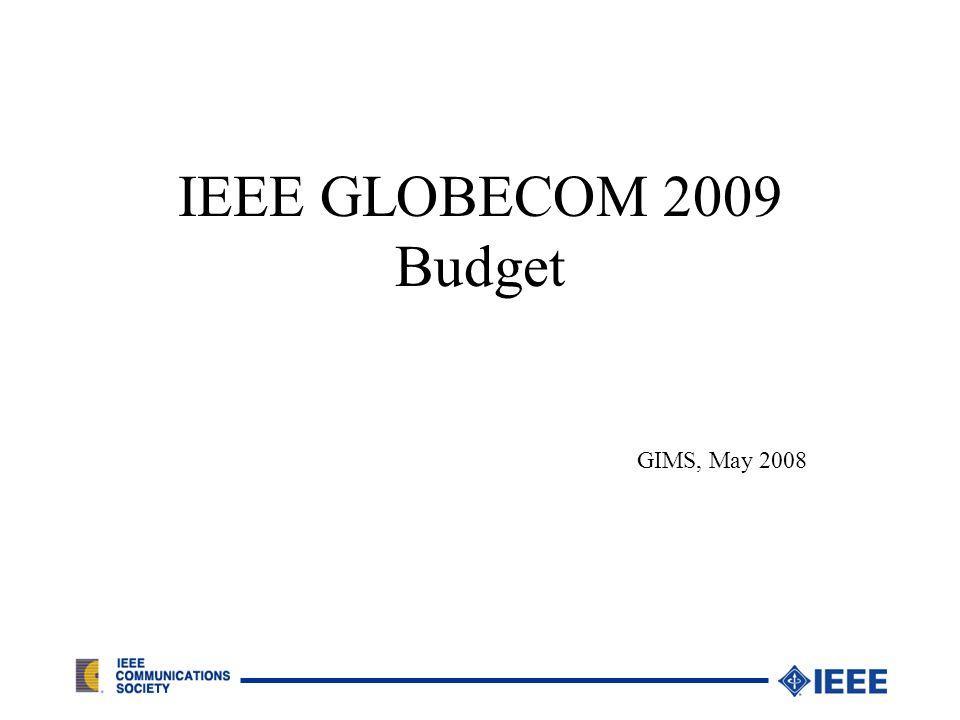 IEEE GLOBECOM 2009 Budget GIMS, May 2008