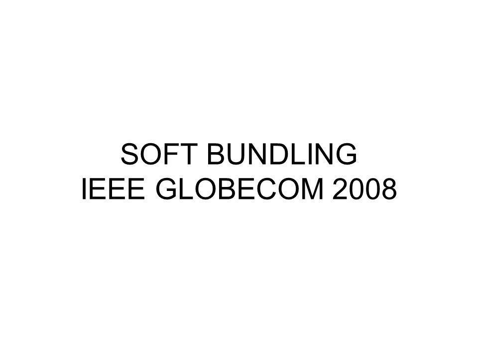 SOFT BUNDLING IEEE GLOBECOM 2008