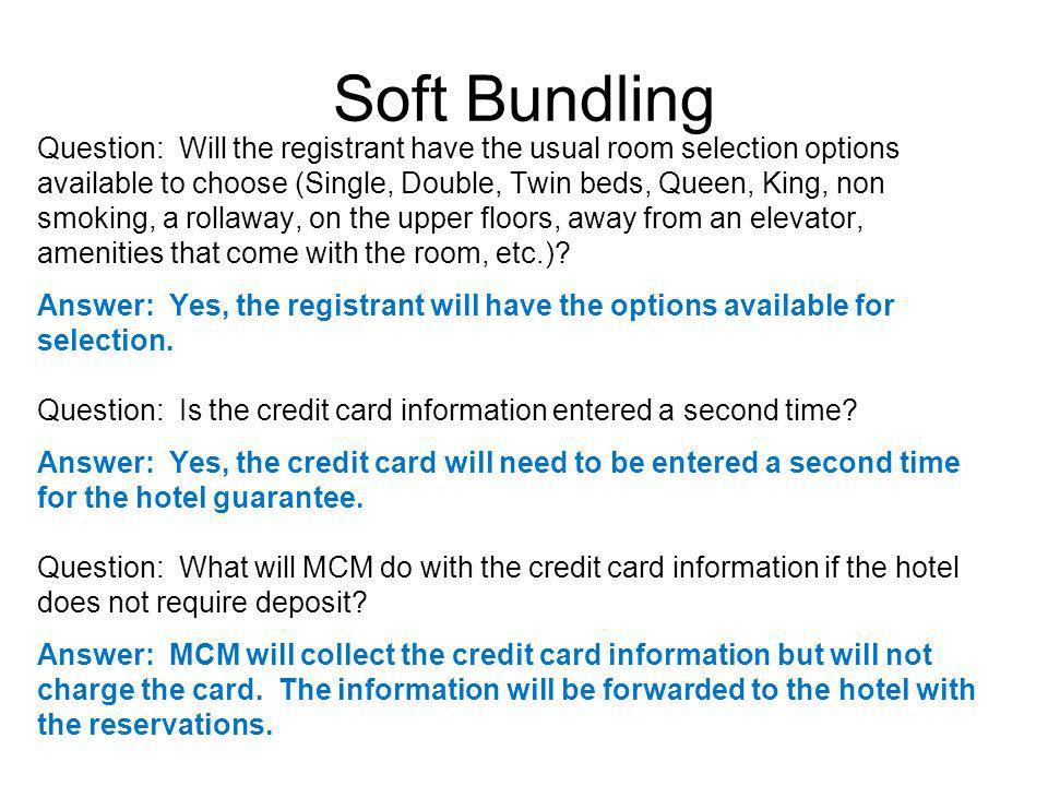Soft Bundling Question: Will the registrant have the usual room selection options available to choose (Single, Double, Twin beds, Queen, King, non smoking, a rollaway, on the upper floors, away from an elevator, amenities that come with the room, etc.).
