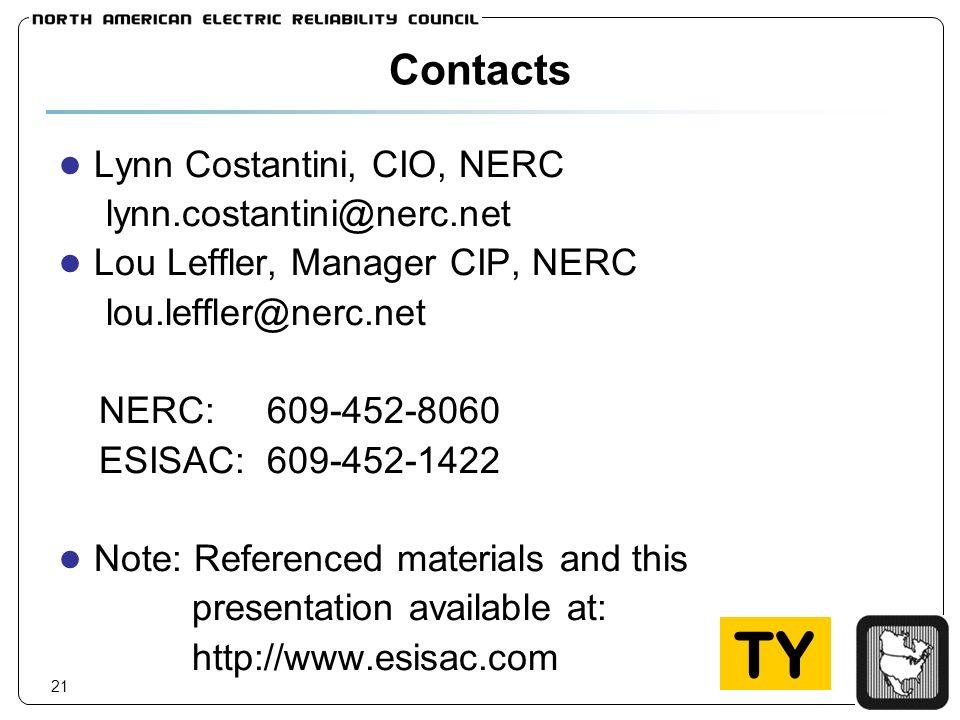 21 Contacts Lynn Costantini, CIO, NERC lynn.costantini@nerc.net Lou Leffler, Manager CIP, NERC lou.leffler@nerc.net NERC: 609-452-8060 ESISAC: 609-452