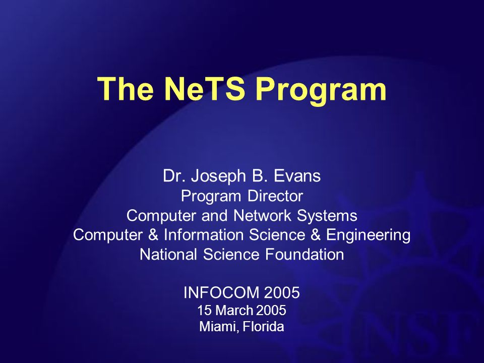 The NeTS Program Dr. Joseph B.