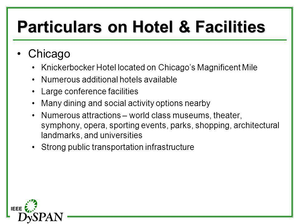 Particulars on Hotel & Facilities Chicago Knickerbocker Hotel located on Chicagos Magnificent Mile Numerous additional hotels available Large conferen