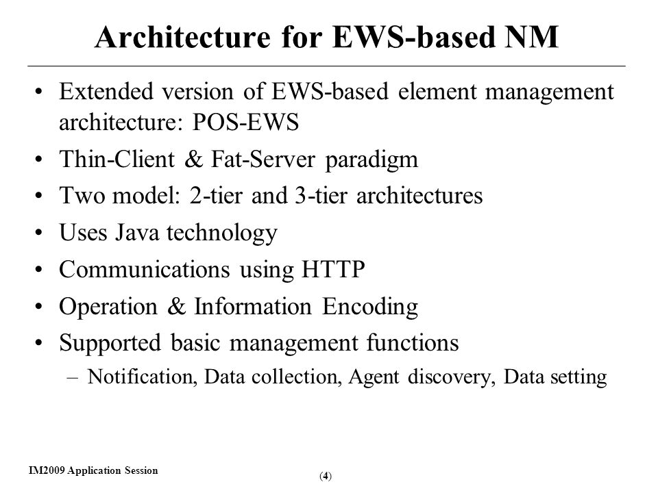 (5)(5) IM2009 Application Session Two-Tier EWS-based NM Architecture