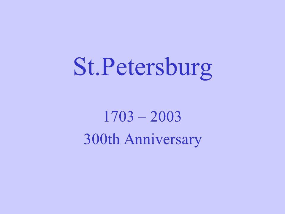 St.Petersburg 1703 – 2003 300th Anniversary