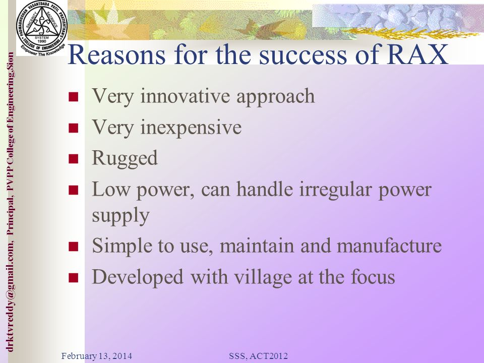 College of ineering,Sion drktvreddy@gmail.com, Principal, PVPP College of Engineering,Sion The Impact in the80s The first digital rural exchange in 1986 -The RAX Better facilities than most urban areas International dialing, etc.
