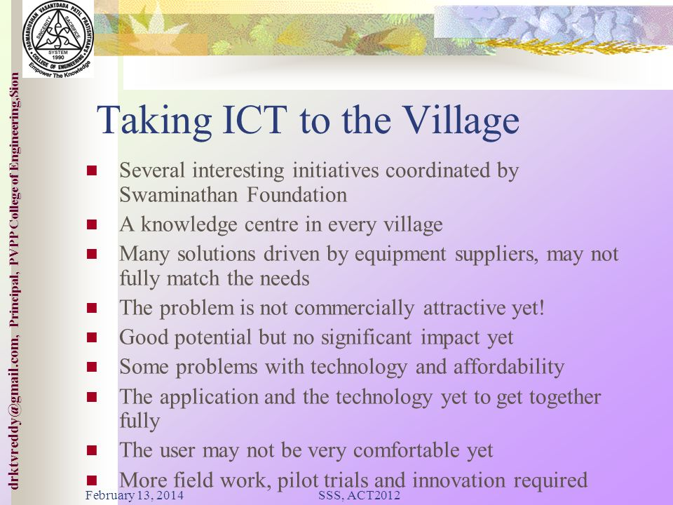 College of ineering,Sion drktvreddy@gmail.com, Principal, PVPP College of Engineering,Sion The Very Positive Side! Key role in promoting India's IT in