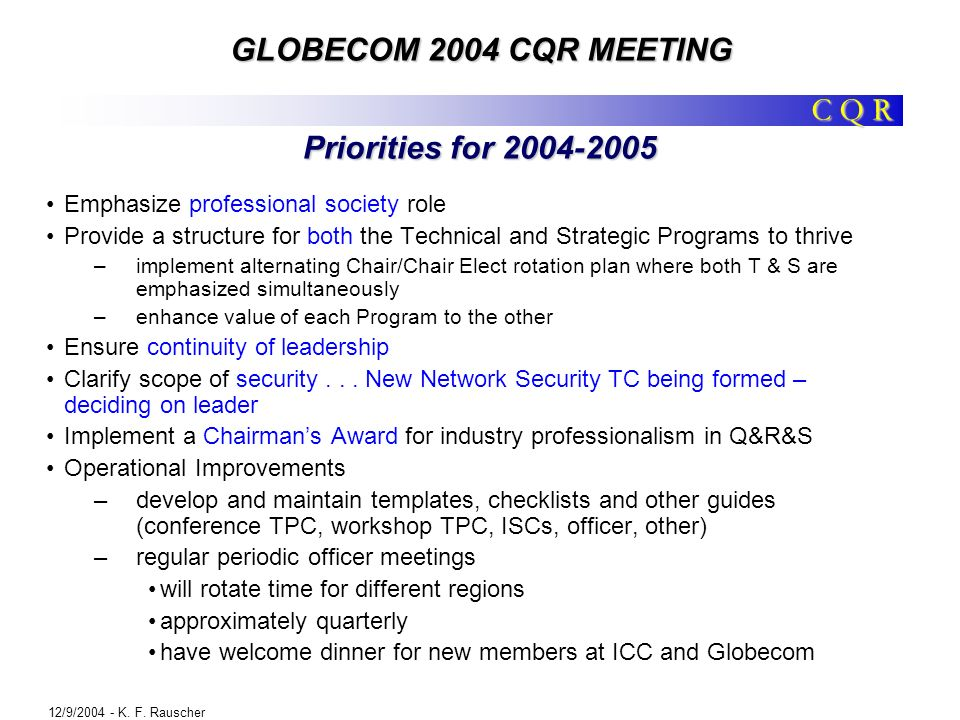 C Q R GLOBECOM 2004 CQR MEETING 12/9/2004 - K. F.