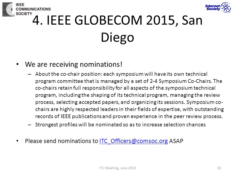 4. IEEE GLOBECOM 2015, San Diego We are receiving nominations! – About the co-chair position: each symposium will have its own technical program commi