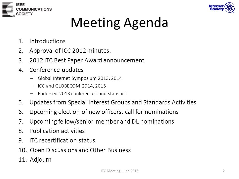 Meeting Agenda 1. Introductions 2. Approval of ICC 2012 minutes. 3. 2012 ITC Best Paper Award announcement 4. Conference updates – Global Internet Sym