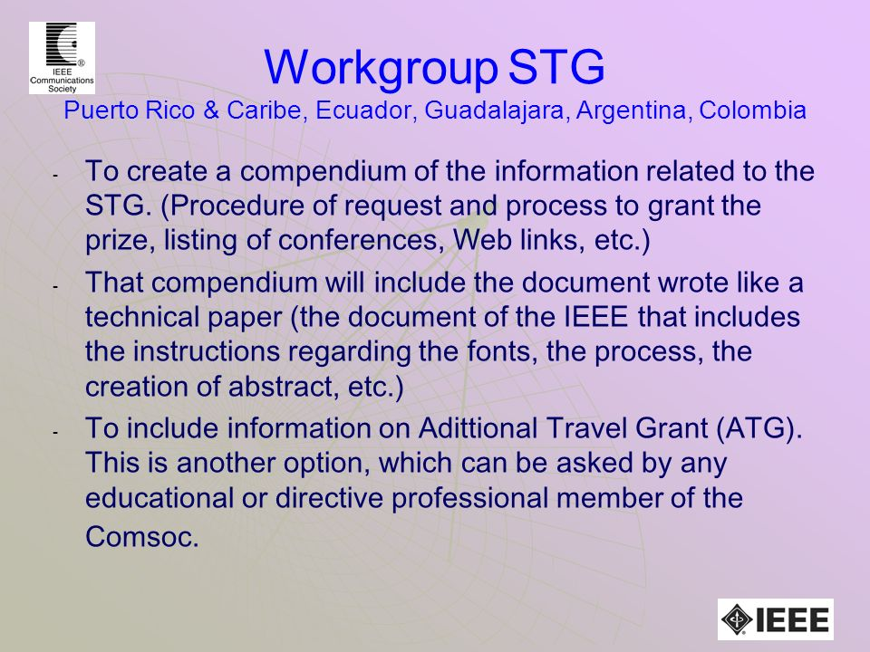 Workgroup STG Puerto Rico & Caribe, Ecuador, Guadalajara, Argentina, Colombia - - To create a compendium of the information related to the STG.