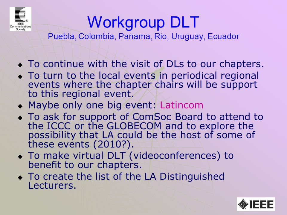 Workgroup DLT Puebla, Colombia, Panama, Rio, Uruguay, Ecuador To continue with the visit of DLs to our chapters.