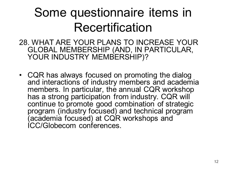 12 Some questionnaire items in Recertification 28.