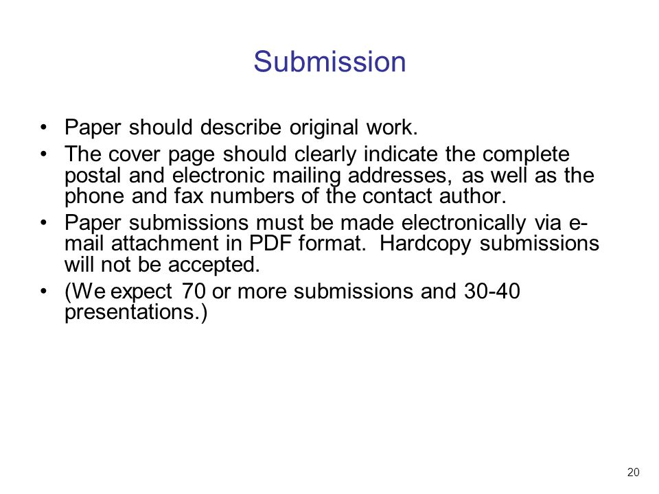 20 Submission Paper should describe original work.