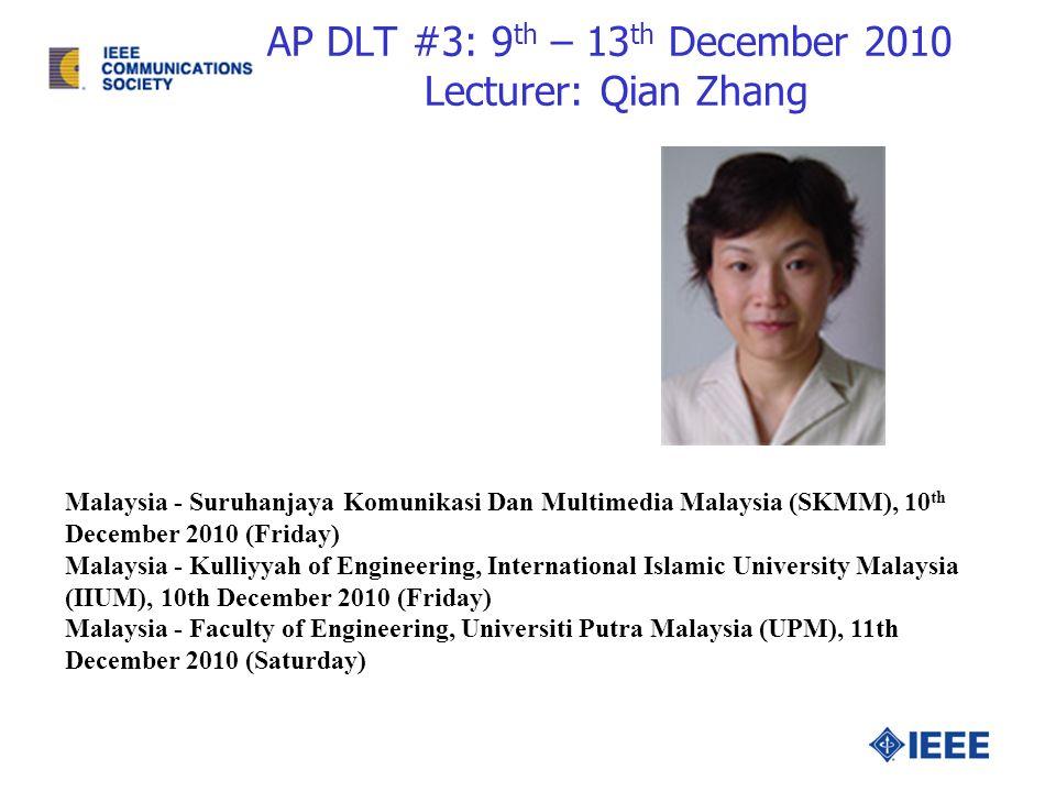 AP DLT #3: 9 th – 13 th December 2010 Lecturer: Qian Zhang Malaysia - Suruhanjaya Komunikasi Dan Multimedia Malaysia (SKMM), 10 th December 2010 (Frid