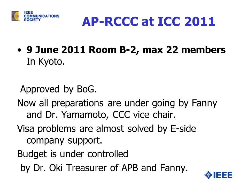 AP-RCCC at ICC 2011 9 June 2011 Room B-2, max 22 members In Kyoto. Approved by BoG. Now all preparations are under going by Fanny and Dr. Yamamoto, CC
