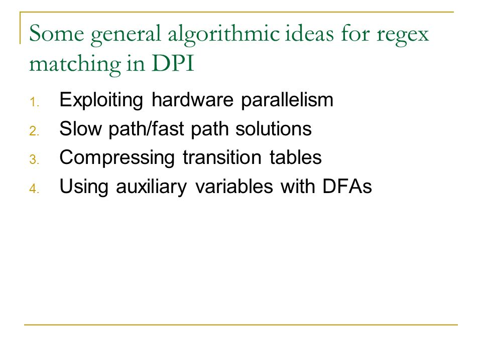 Some general algorithmic ideas for regex matching in DPI 1.