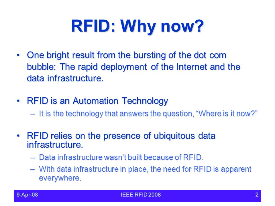 9-Apr-08IEEE RFID RFID: Why now.