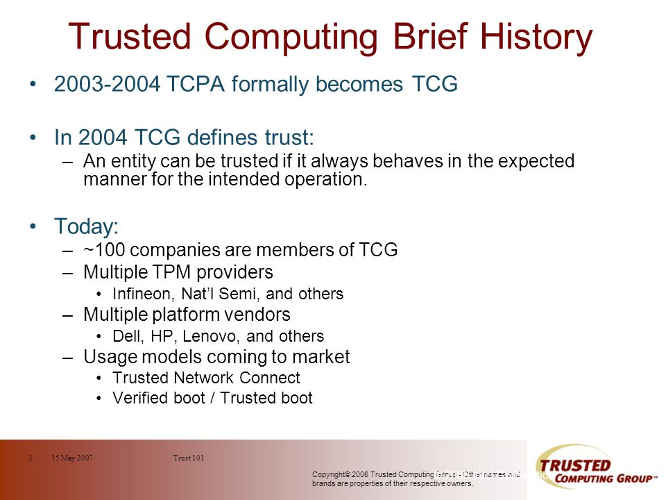 Copyright© 2006 Trusted Computing Group - Other names and brands are properties of their respective owners.
