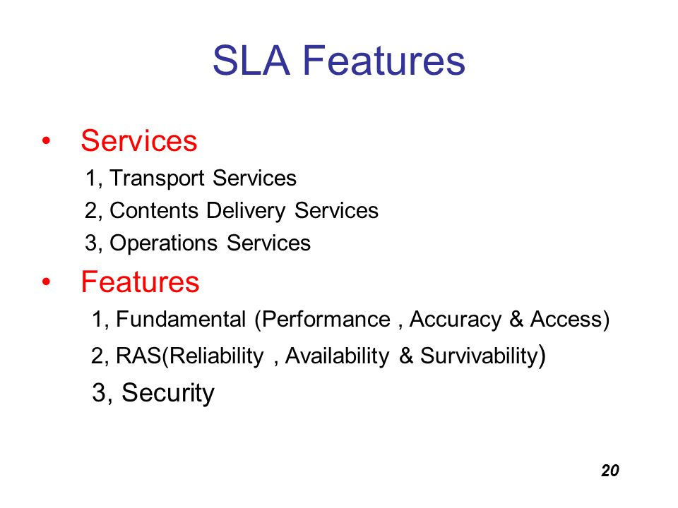 20 SLA Features Services 1, Transport Services 2, Contents Delivery Services 3, Operations Services Features 1, Fundamental (Performance, Accuracy & A