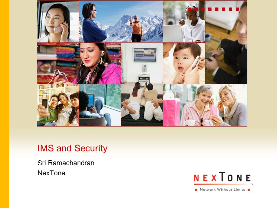 IMS and Security Sri Ramachandran NexTone