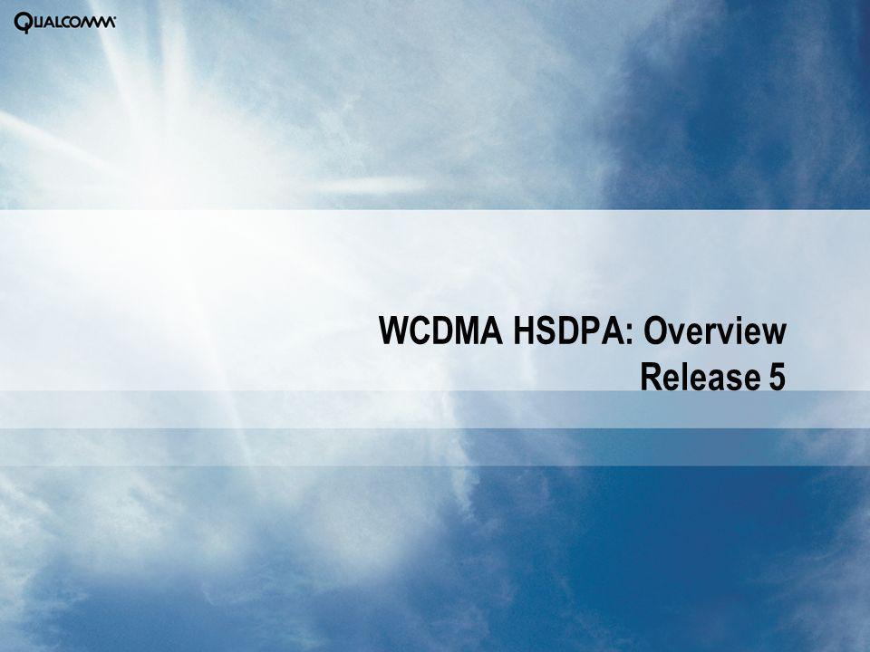 WCDMA HSDPA: Overview Release 5