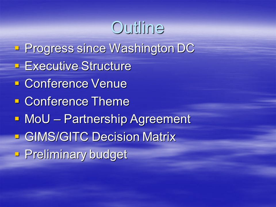 Progress since Washington DC Executive structure is setup Executive structure is setup Conference venue is finalized Conference venue is finalized Preliminary budget re-visited based on the inputs from GC07 Preliminary budget re-visited based on the inputs from GC07 Conference Theme is initialized Conference Theme is initialized MoU with the local IEEE sections MoU with the local IEEE sections