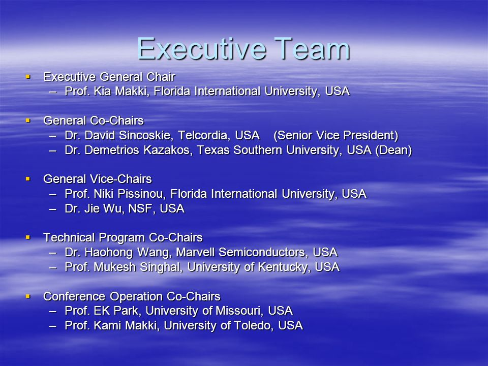 Executive Team Executive General Chair Executive General Chair –Prof.