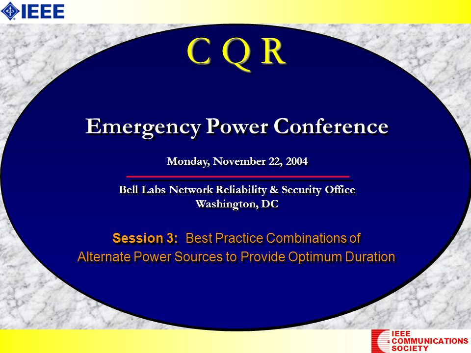 C Q R Session 3: Best Practice Combinations of Alternate Power Sources to Provide Optimum Duration Session 3: Best Practice Combinations of Alternate