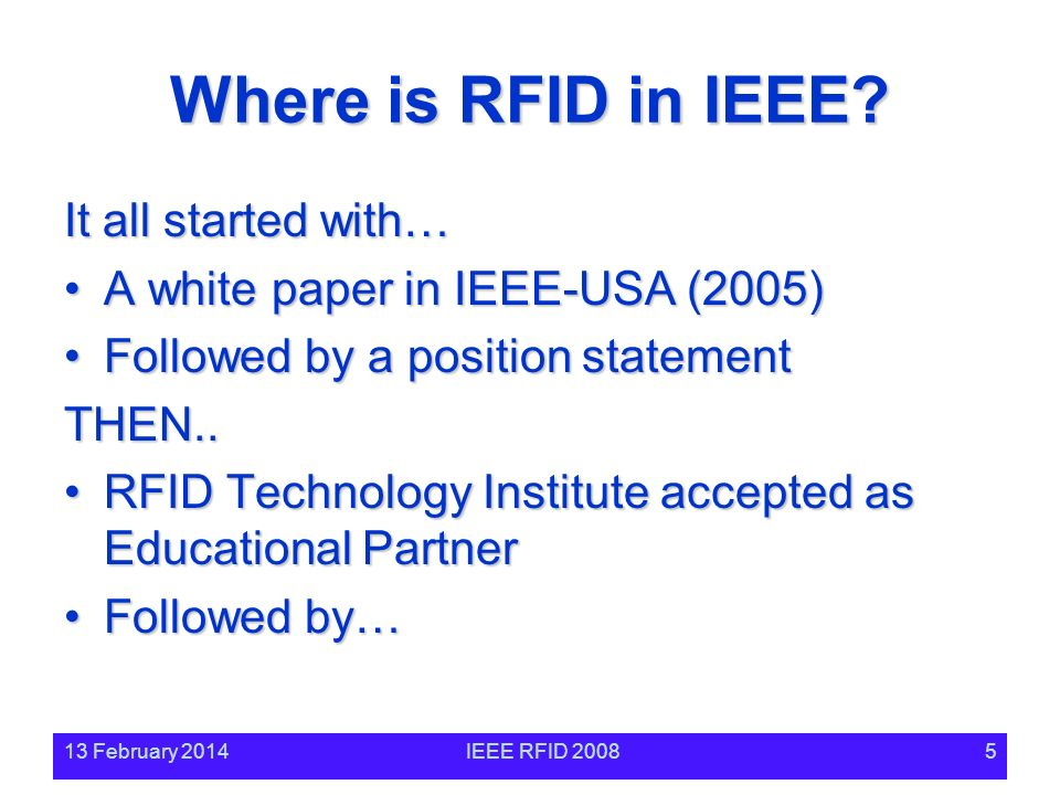 13 February 2014IEEE RFID 20085 Where is RFID in IEEE.