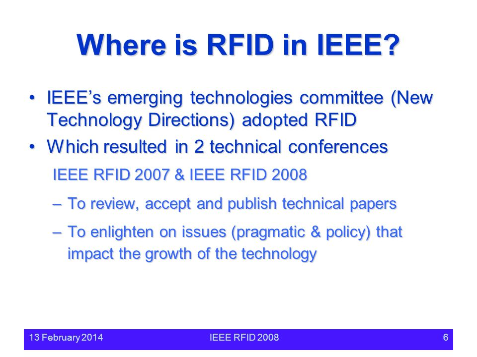 13 February 2014IEEE RFID 20086 Where is RFID in IEEE.