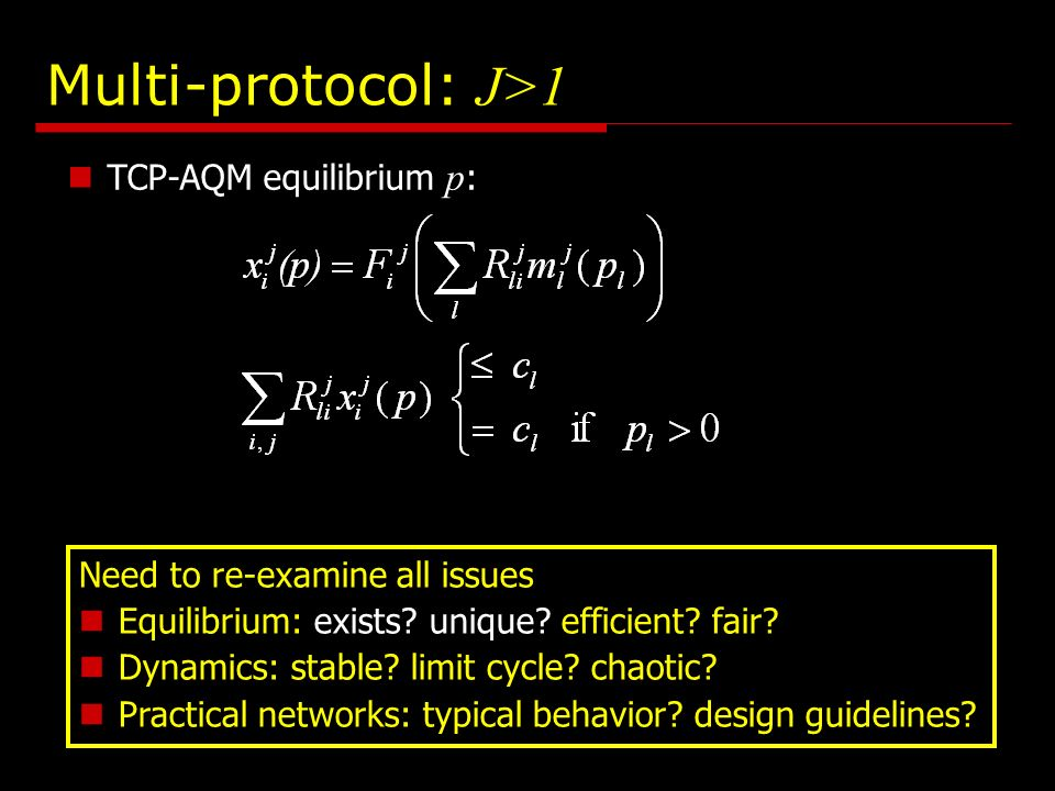 Multi-protocol: J>1 Need to re-examine all issues Equilibrium: exists.