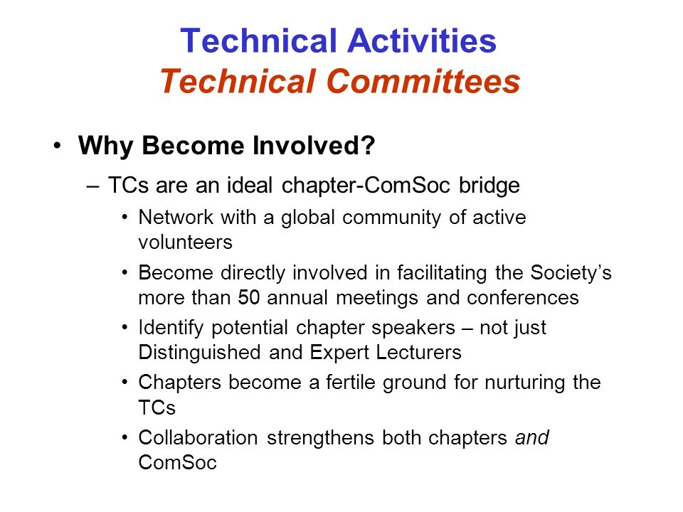 Technical Activities Technical Committees Why Become Involved.
