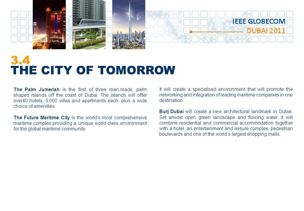 3.4 THE CITY OF TOMORROW It will create a specialised environment that will promote the networking and integration of leading maritime companies in one destination.